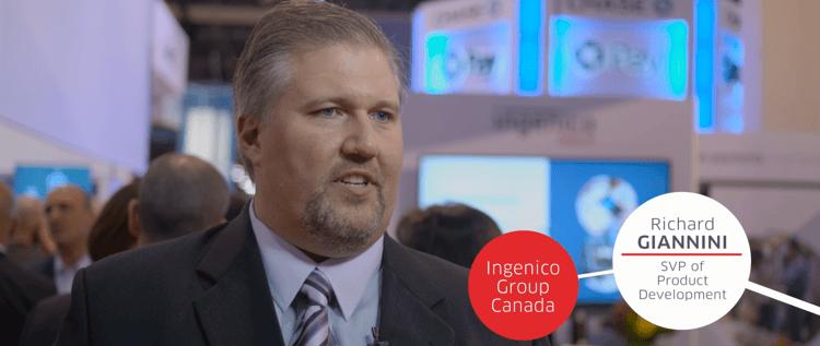 Richard Giannini, SVP of Product Development, Ingenico Group Canada