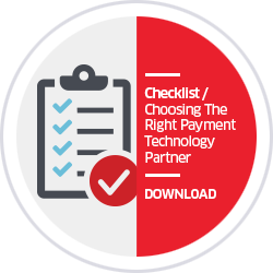 Checklist / Choosing the Right Payment Technology Partner